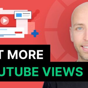 How to Get More Views on YouTube (Works GREAT In 2021)