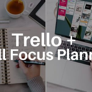 The ULTIMATE Productivity Workflow - How To Merge Trello & The Full Focus Planner